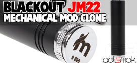 fasttech-blackout-jm22-mechanical-mod-clone-gotsmok