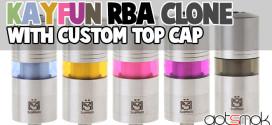 fasttech-kayfun-rba-atomizer-clone-custom-top-cap-gotsmok