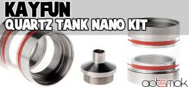 kayfun-quartz-tank-nano-kit-gotsmok