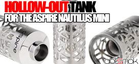 aspire-nautilus-mini-hallow-out-tank-gotsmok