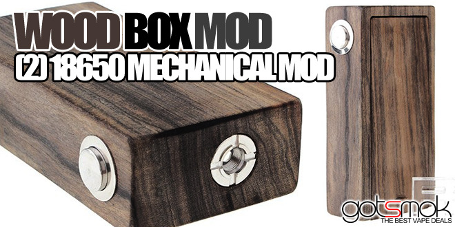Wood Mechanical Box Mod $26.32 | VAPE DEALS