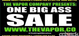 the-vapor-company-one-big-ass-sale-gotsmok