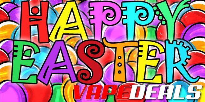 VAPE DEALS Easter 2021 Deals List