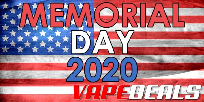 VAPE DEALS Memorial Day 2020 Deals List